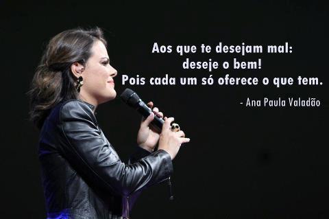 Resultado de imagem para FRASES DE ANA PAULA VALADÁO